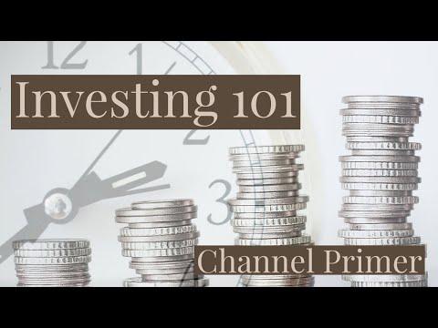 Investing 101 Channel Primer
