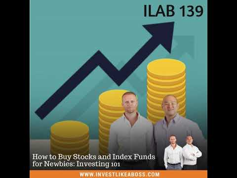 139: How to Buy Stocks and Index Funds for Newbies: Investing 101