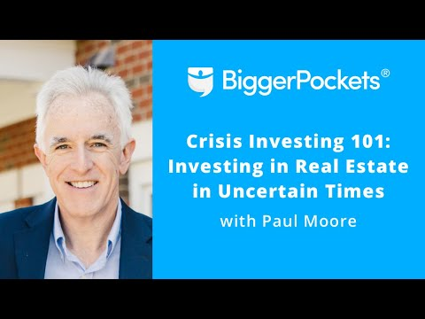 Crisis Investing 101: Investing in Real Estate in Uncertain Times