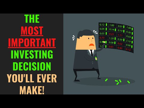Investing 101 – The Most Important Investing Decision You'll Ever Make
