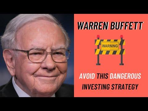 Warren Buffett: Avoid This Dangerous Investing Strategy