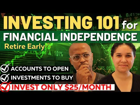 Investing 101 for Financial Independence | Start With As Little as $25