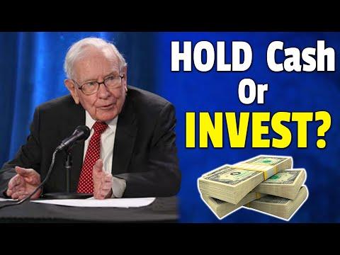 Warren Buffett: HOLD Cash Or INVEST Now?