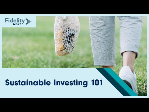 Sustainable Investing 101 | FidelityNext